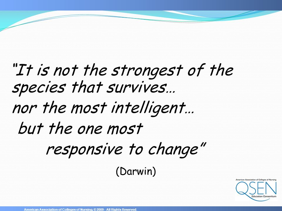 nor the most intelligent… but the one most responsive to change