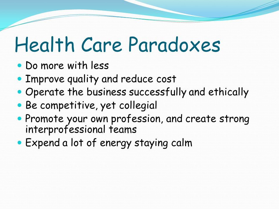 Health Care Paradoxes Do more with less