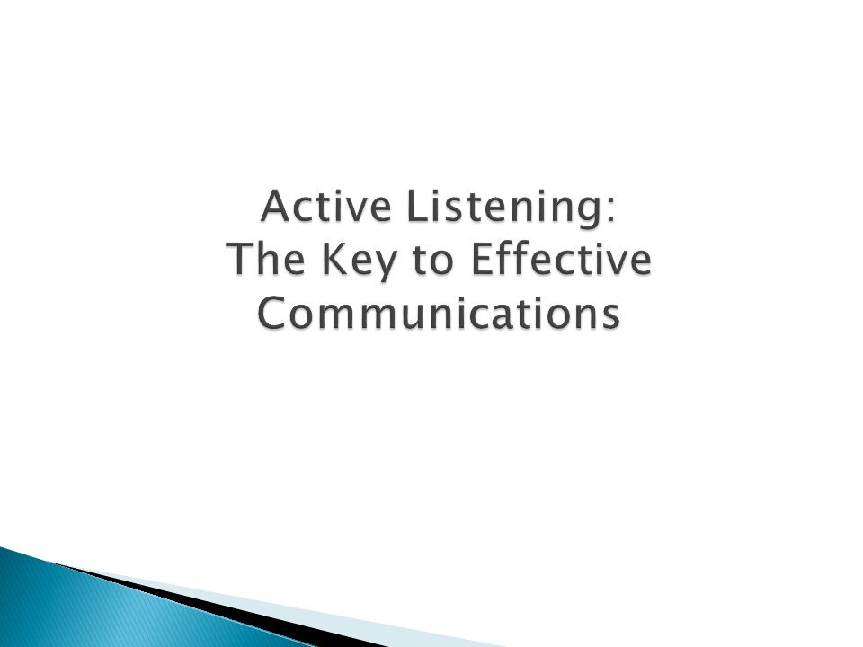 Active Listening: The Key to Effective Communications