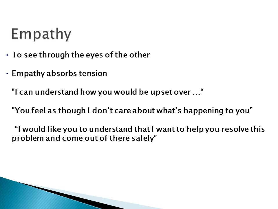 Empathy To see through the eyes of the other Empathy absorbs tension