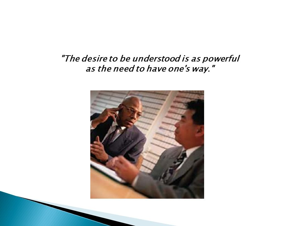 The desire to be understood is as powerful