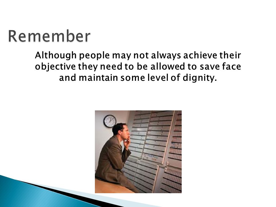 Remember Although people may not always achieve their