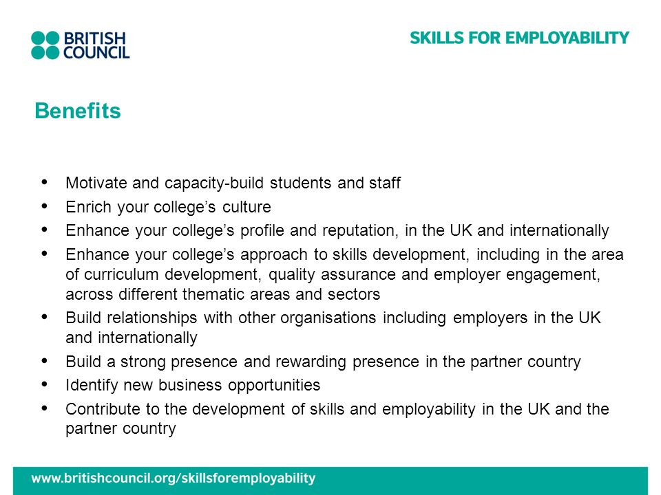 Benefits Motivate and capacity-build students and staff