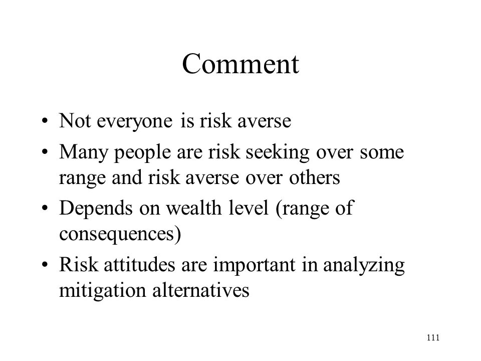 Comment Not everyone is risk averse