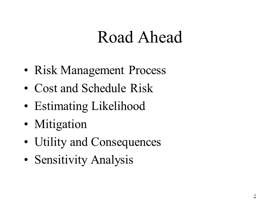 Road Ahead Risk Management Process Cost and Schedule Risk