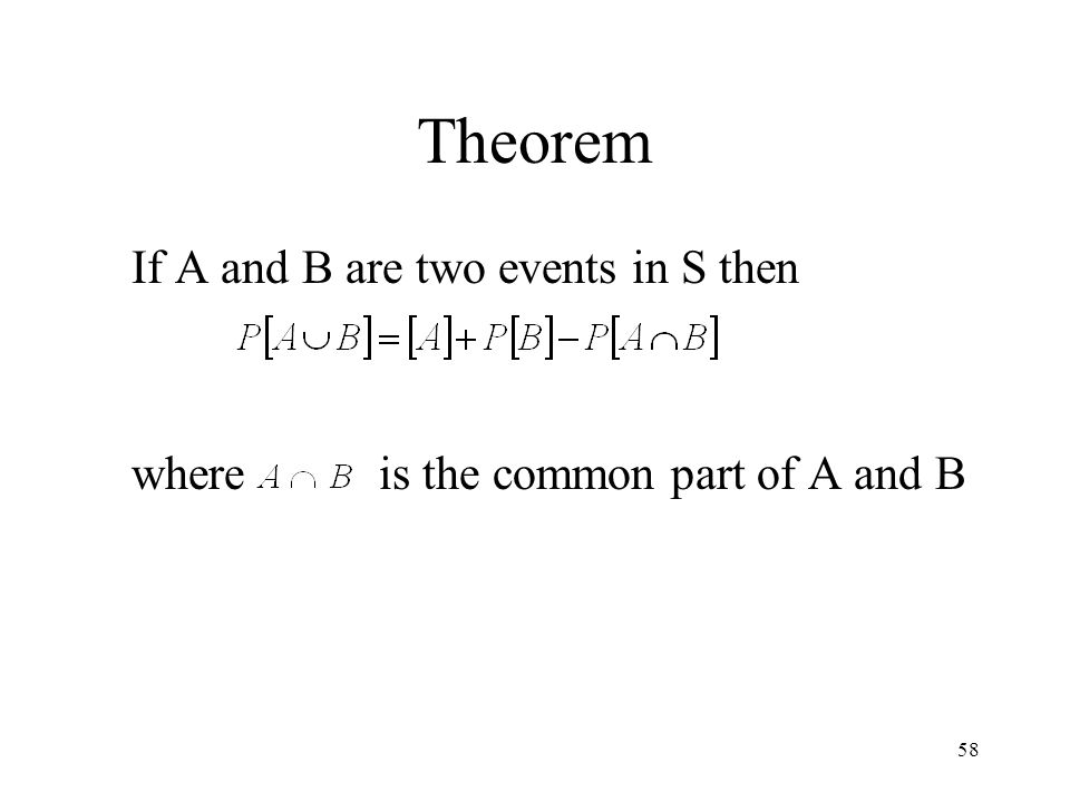 Theorem If A and B are two events in S then