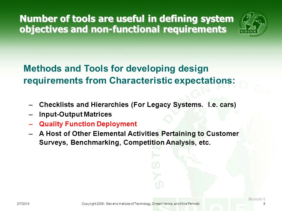 Number of tools are useful in defining system objectives and non-functional requirements