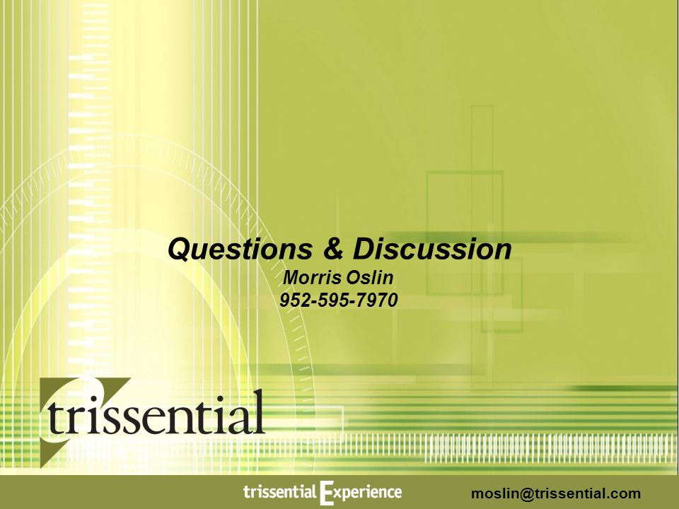Questions & Discussion Morris Oslin 952-595-7970