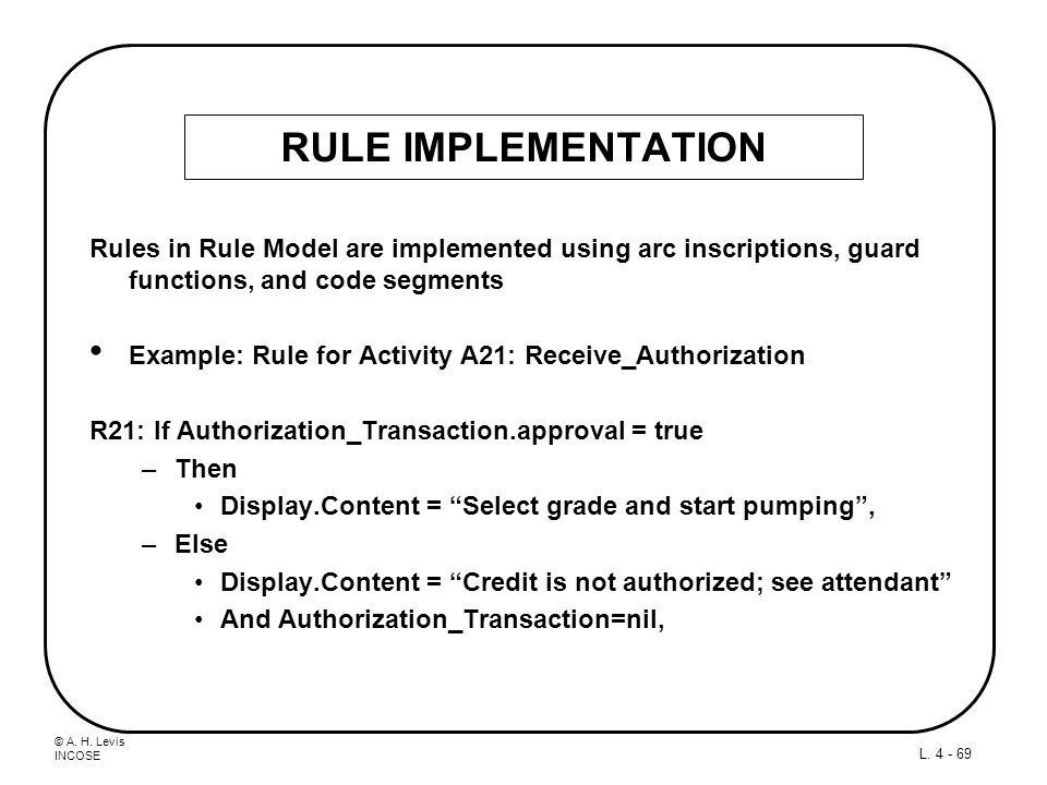 RULE IMPLEMENTATION Rules in Rule Model are implemented using arc inscriptions, guard functions, and code segments.