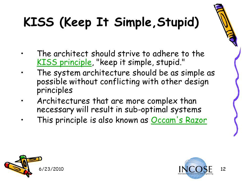 KISS (Keep It Simple,Stupid)