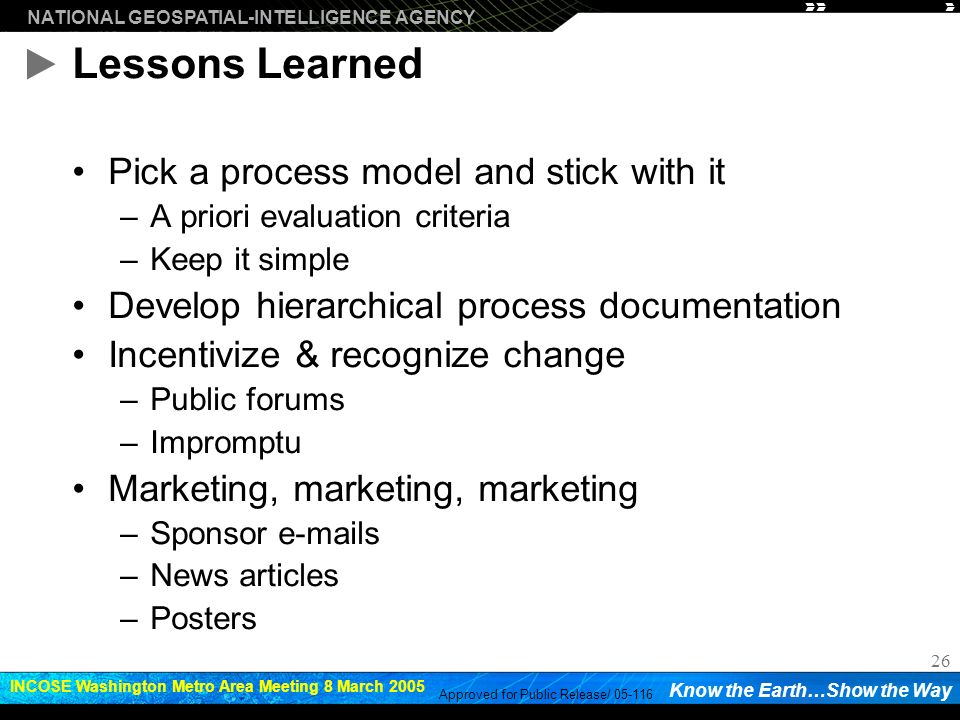 Lessons Learned Pick a process model and stick with it