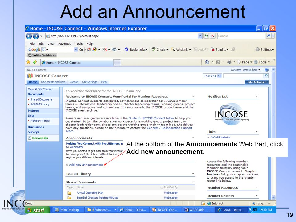 Add an Announcement At the bottom of the Announcements Web Part, click