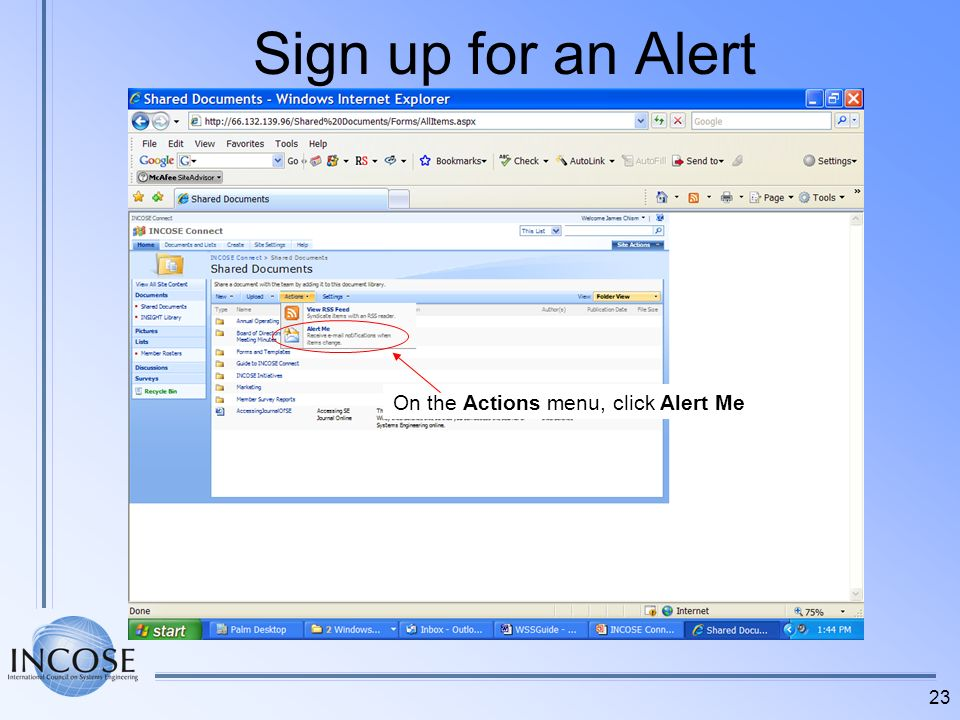 Sign up for an Alert On the Actions menu, click Alert Me