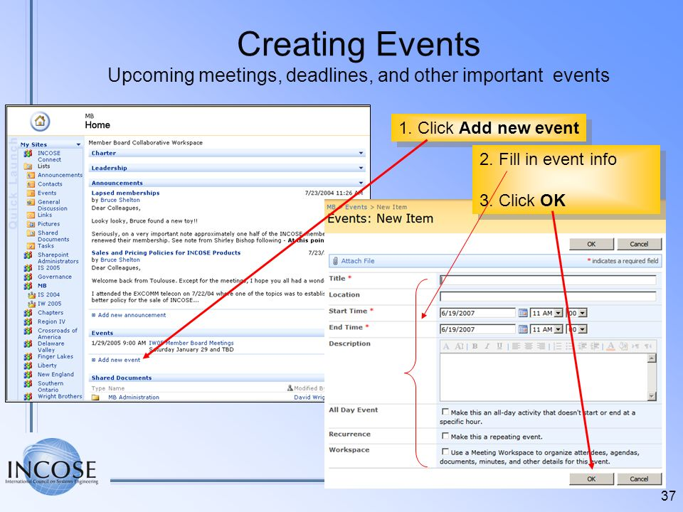 Creating Events Upcoming meetings, deadlines, and other important events