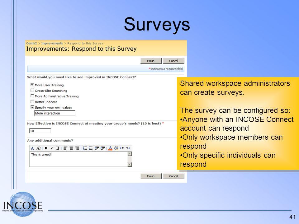 Surveys Shared workspace administrators can create surveys.