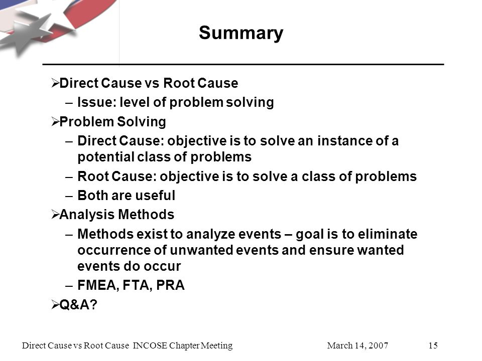 Summary Direct Cause vs Root Cause Issue: level of problem solving