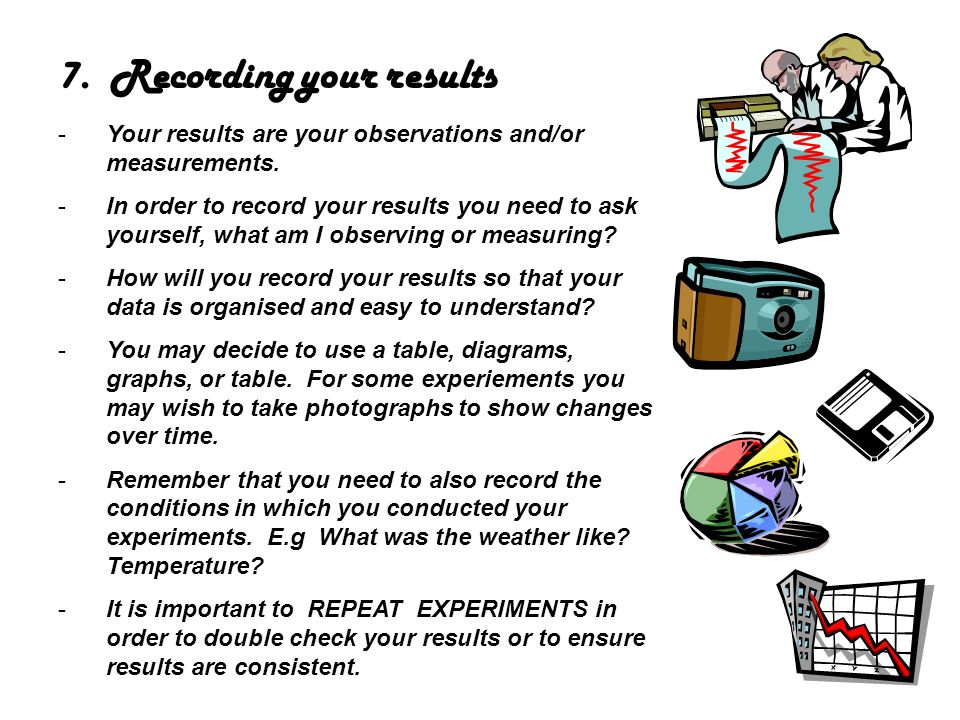 7. Recording your results
