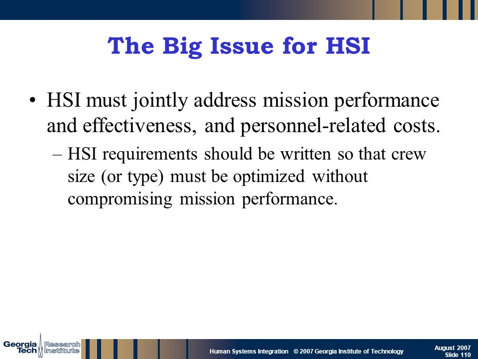 The Big Issue for HSI HSI must jointly address mission performance and effectiveness, and personnel-related costs.
