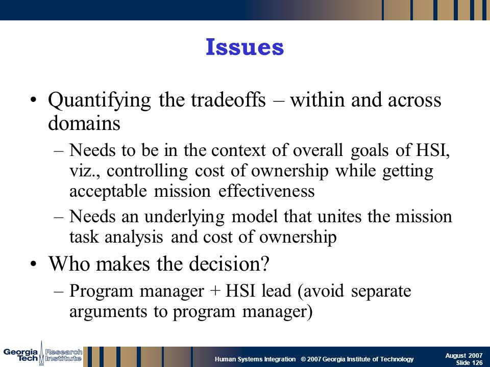Issues Quantifying the tradeoffs – within and across domains
