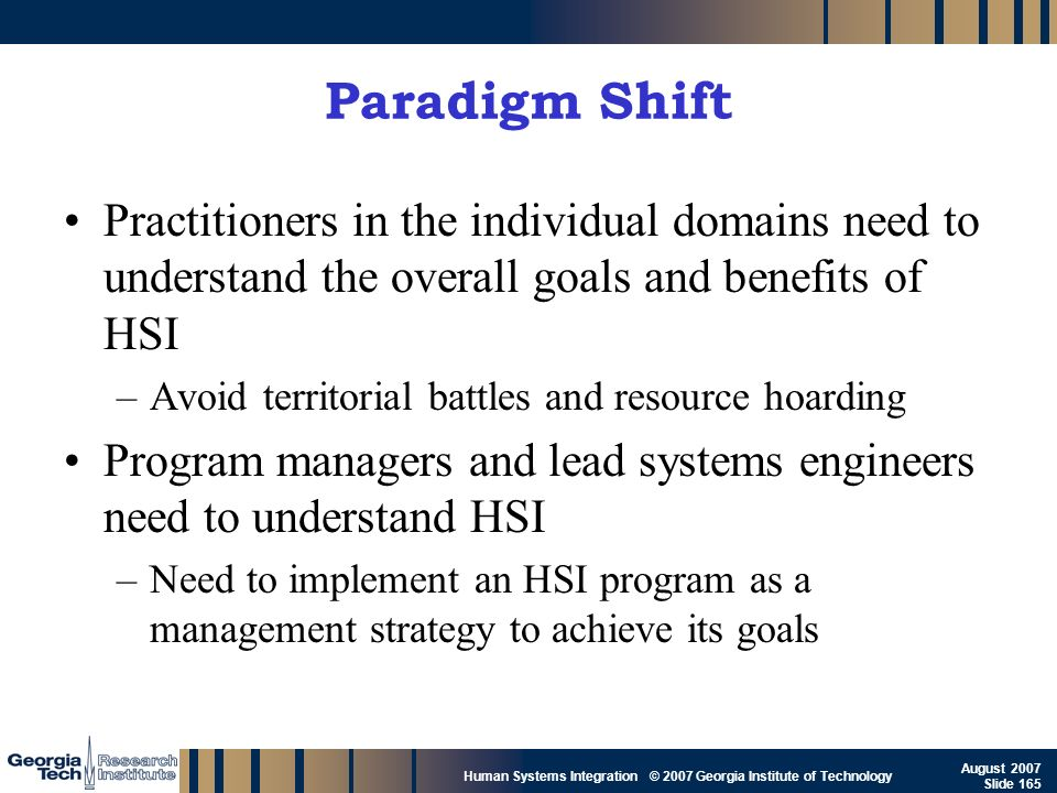 Paradigm Shift Practitioners in the individual domains need to understand the overall goals and benefits of HSI.
