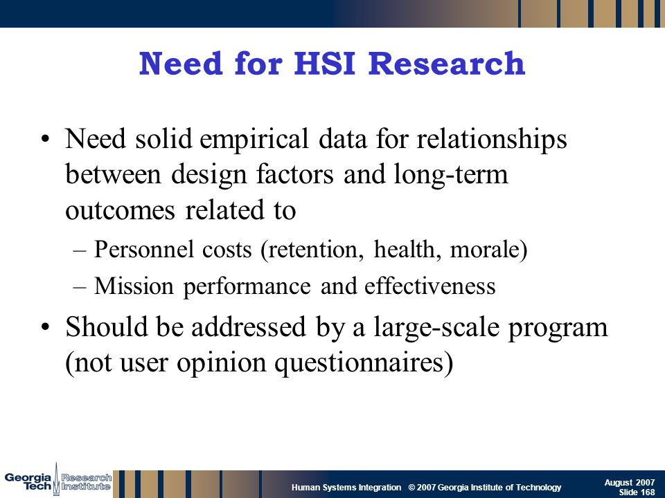 Need for HSI Research Need solid empirical data for relationships between design factors and long-term outcomes related to.