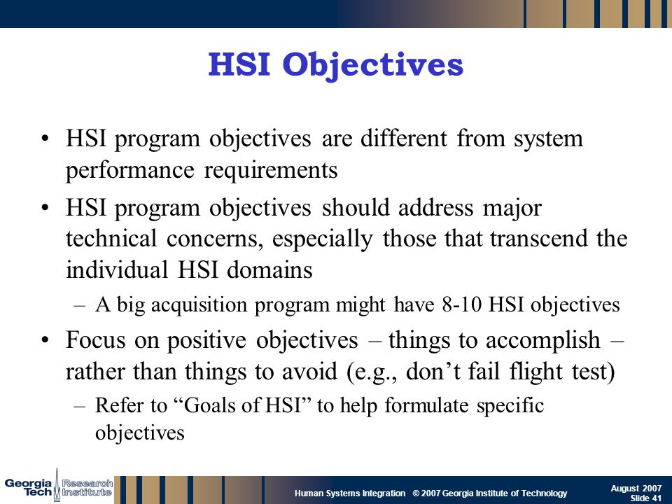 HSI Objectives HSI program objectives are different from system performance requirements.