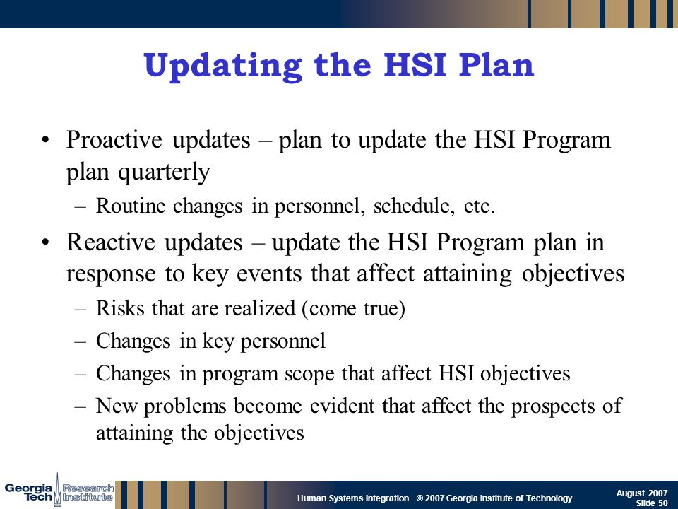 Updating the HSI Plan Proactive updates – plan to update the HSI Program plan quarterly. Routine changes in personnel, schedule, etc.