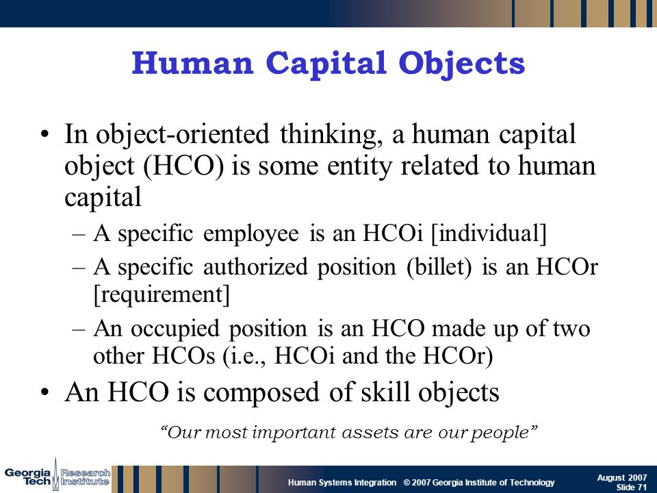 Human Capital Objects In object-oriented thinking, a human capital object (HCO) is some entity related to human capital.