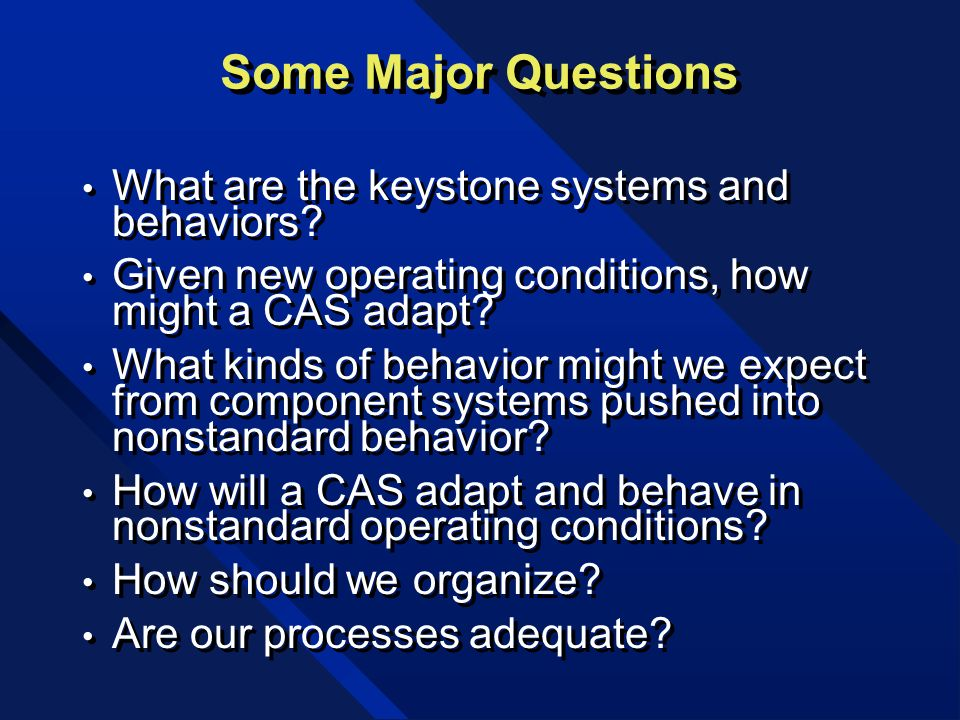 Some Major Questions What are the keystone systems and behaviors