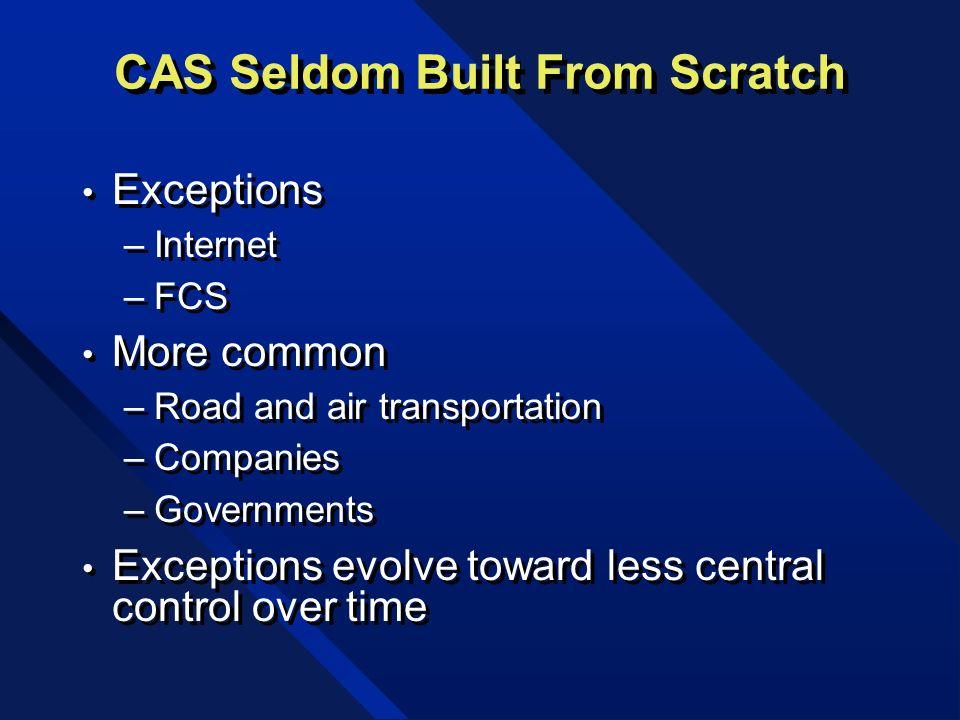 CAS Seldom Built From Scratch