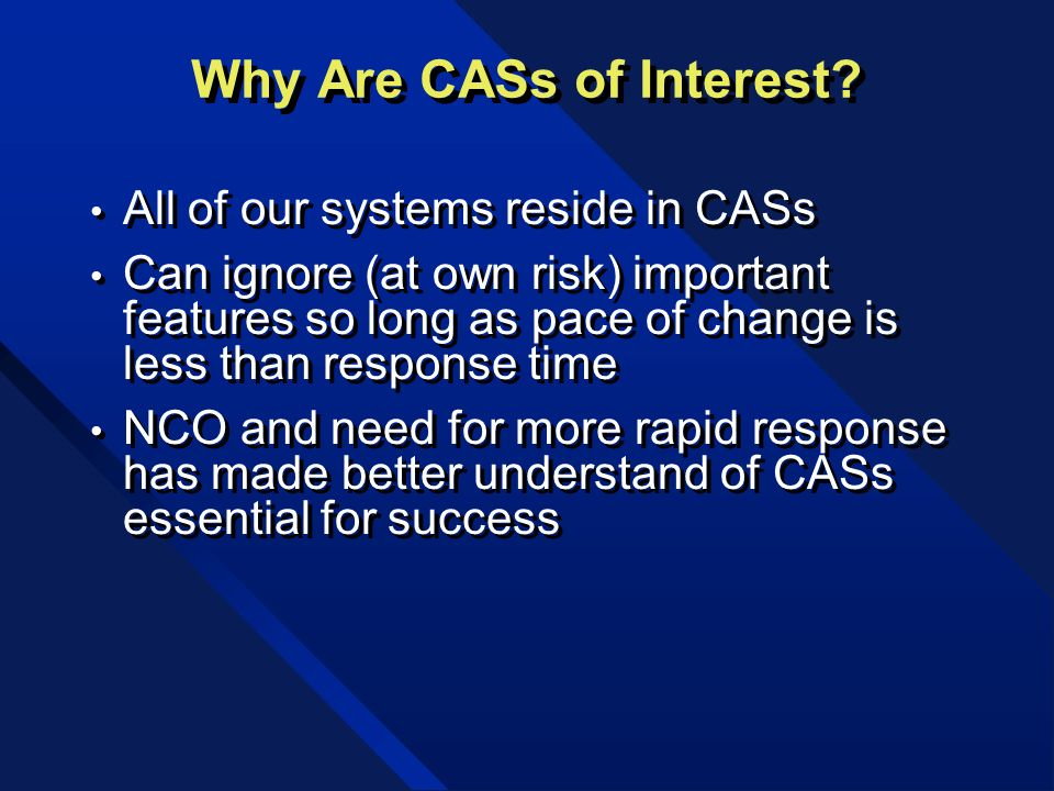 Why Are CASs of Interest