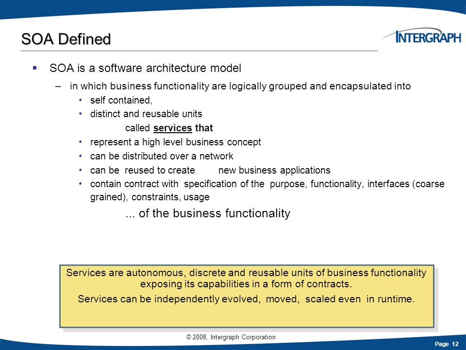 Services can be independently evolved, moved, scaled even in runtime.