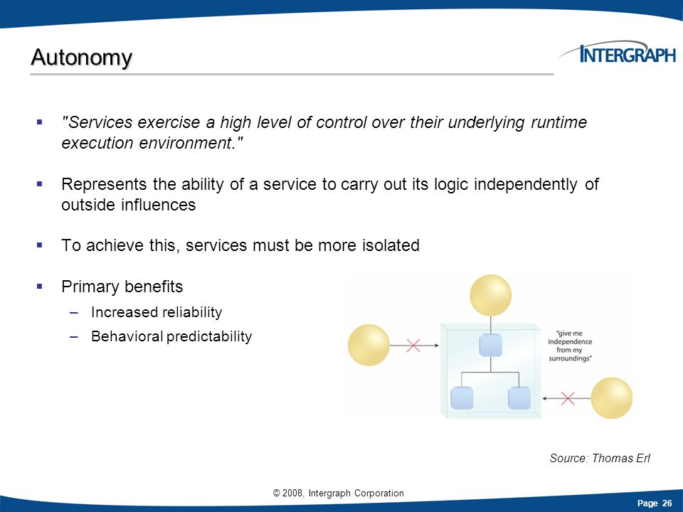 Autonomy Services exercise a high level of control over their underlying runtime execution environment.