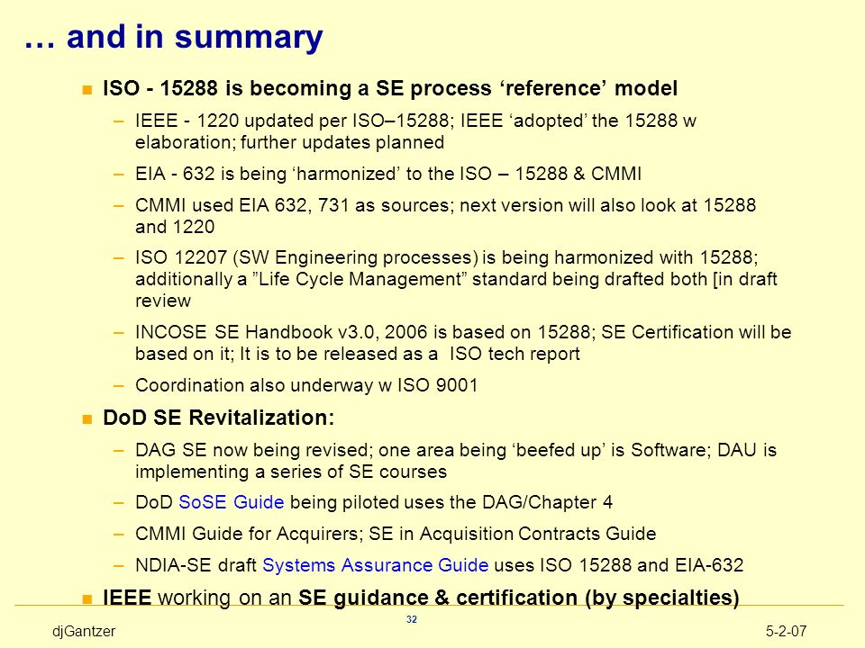 … and in summary ISO - 15288 is becoming a SE process 'reference' model.