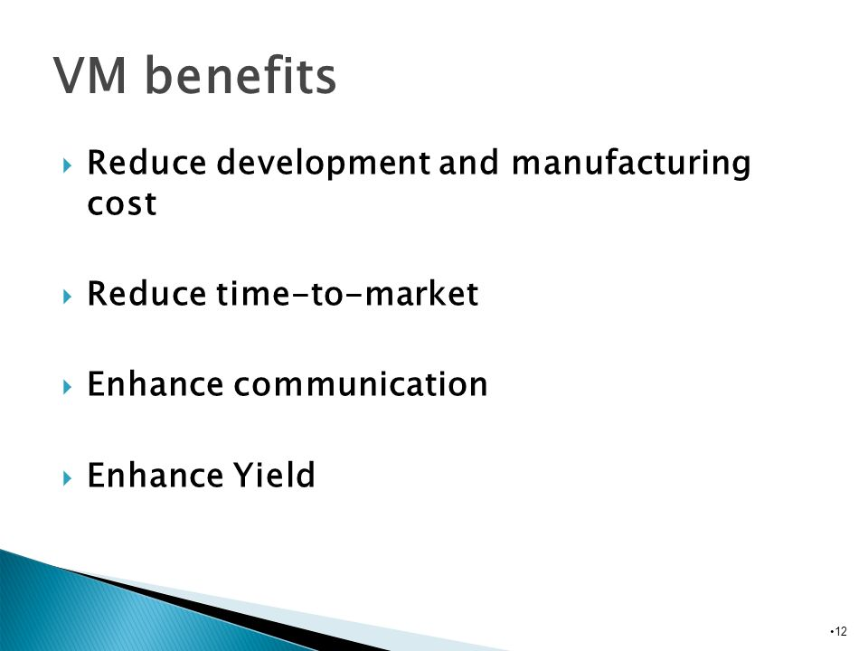 VM benefits Reduce development and manufacturing cost