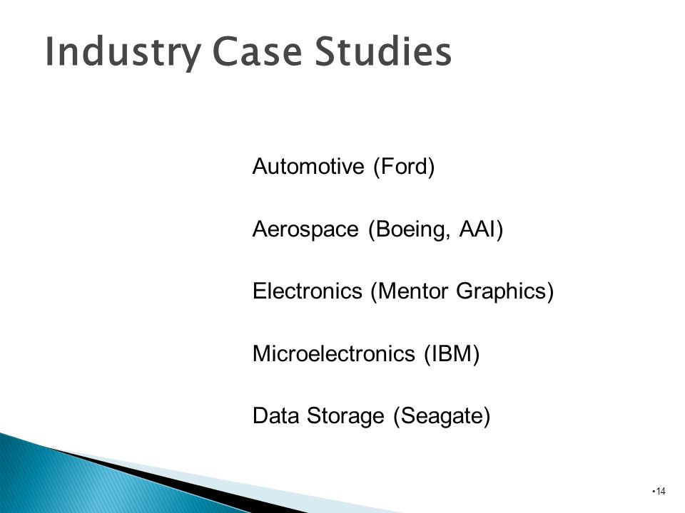 Industry Case Studies Automotive (Ford) Aerospace (Boeing, AAI)