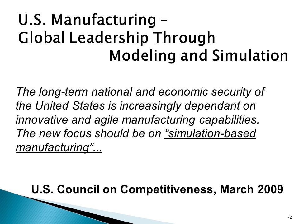 U.S. Manufacturing – Global Leadership Through Modeling and Simulation