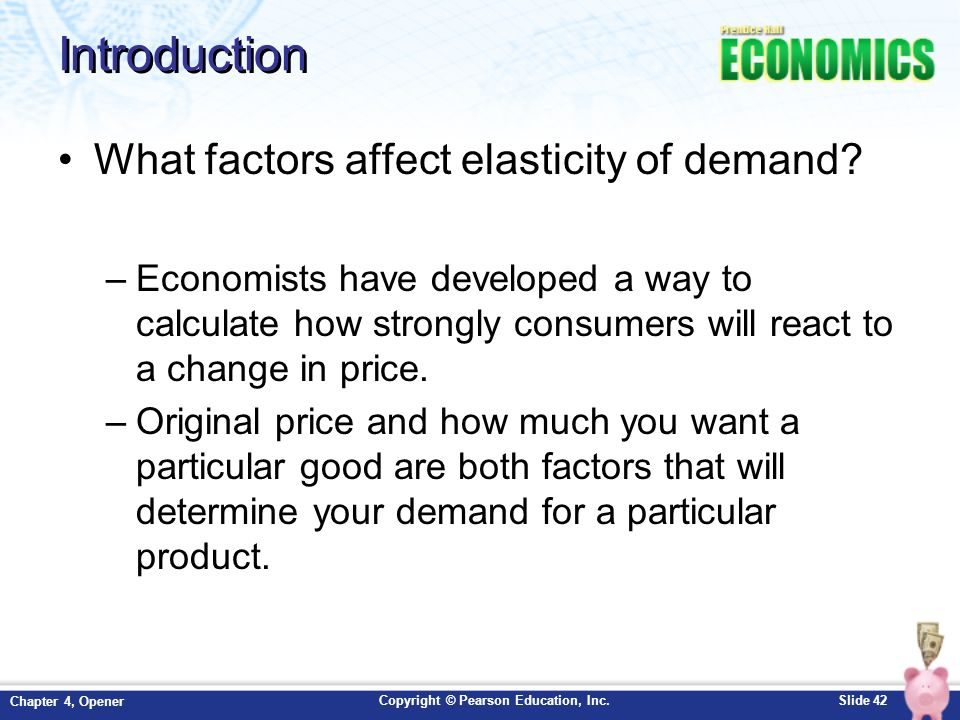 an introduction to elasticity of demand Project: elasticity of demand if you change the price of an item you sell, you should expect the number of sells to change in general, a higher price means less demand for your product.