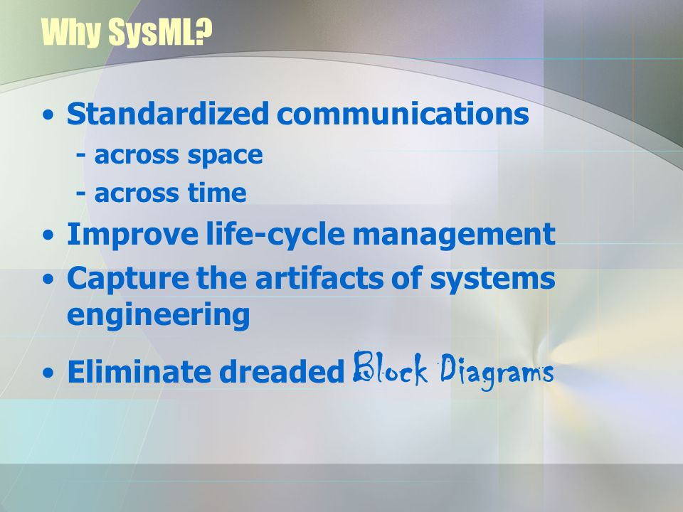 Why SysML Standardized communications Improve life-cycle management