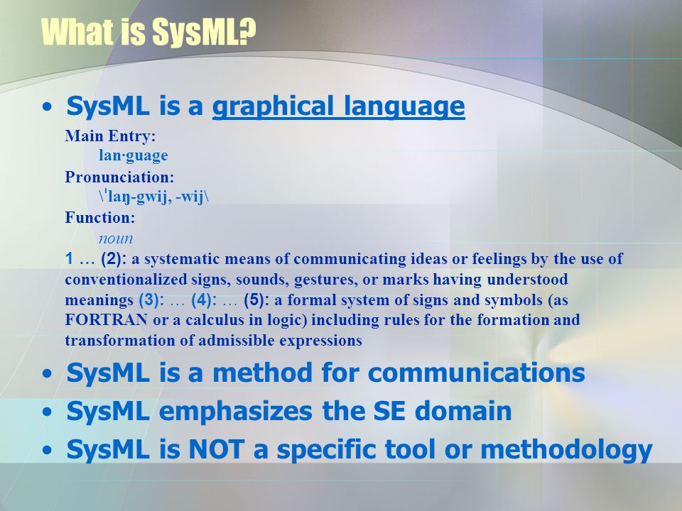 What is SysML SysML is a graphical language