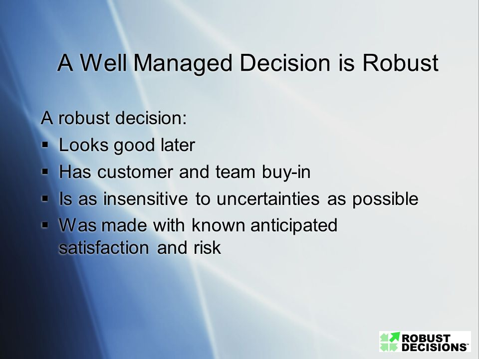 A Well Managed Decision is Robust