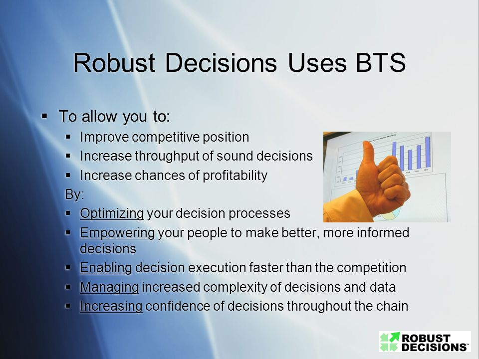 Robust Decisions Uses BTS