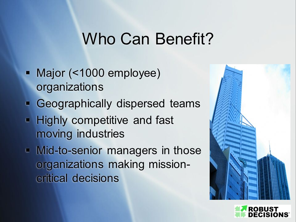 Who Can Benefit Major (<1000 employee) organizations