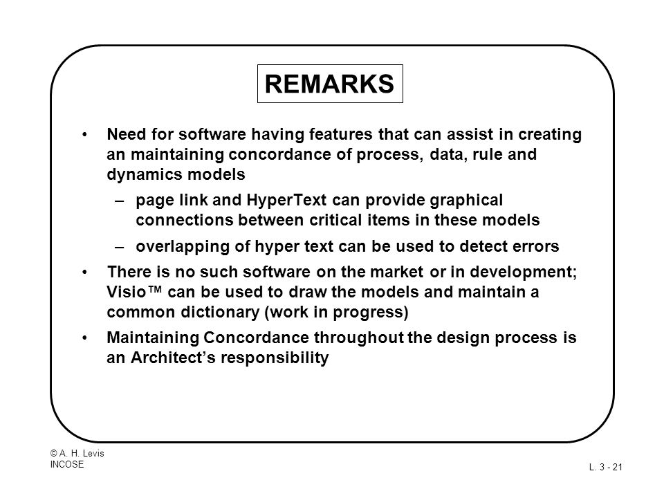 REMARKS Need for software having features that can assist in creating an maintaining concordance of process, data, rule and dynamics models.