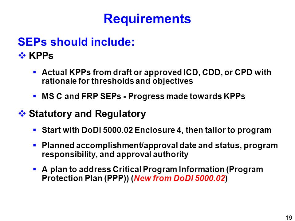 Requirements SEPs should include: KPPs Statutory and Regulatory