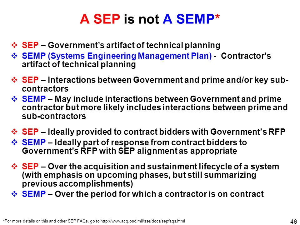 A SEP is not A SEMP* SEP – Government's artifact of technical planning