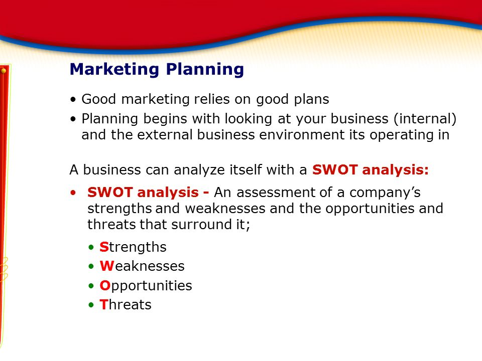 Marketing Planning Good marketing relies on good plans