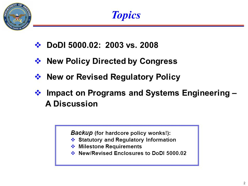 Topics DoDI 5000.02: 2003 vs. 2008 New Policy Directed by Congress