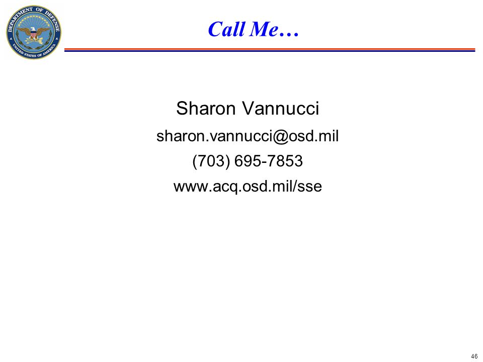 Call Me… Sharon Vannucci sharon.vannucci@osd.mil (703) 695-7853