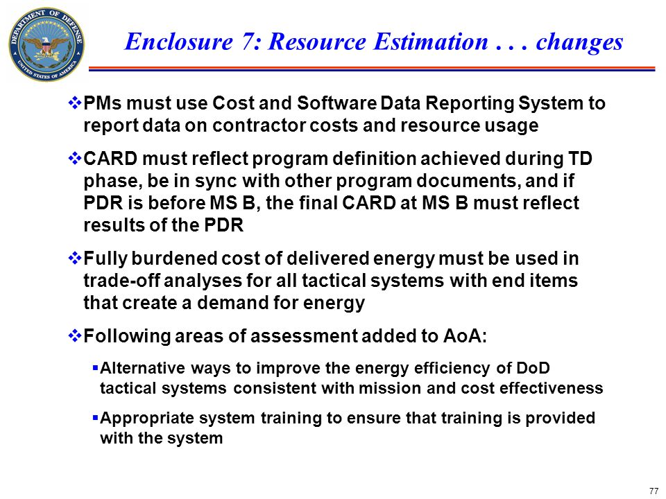 Enclosure 7: Resource Estimation . . . changes